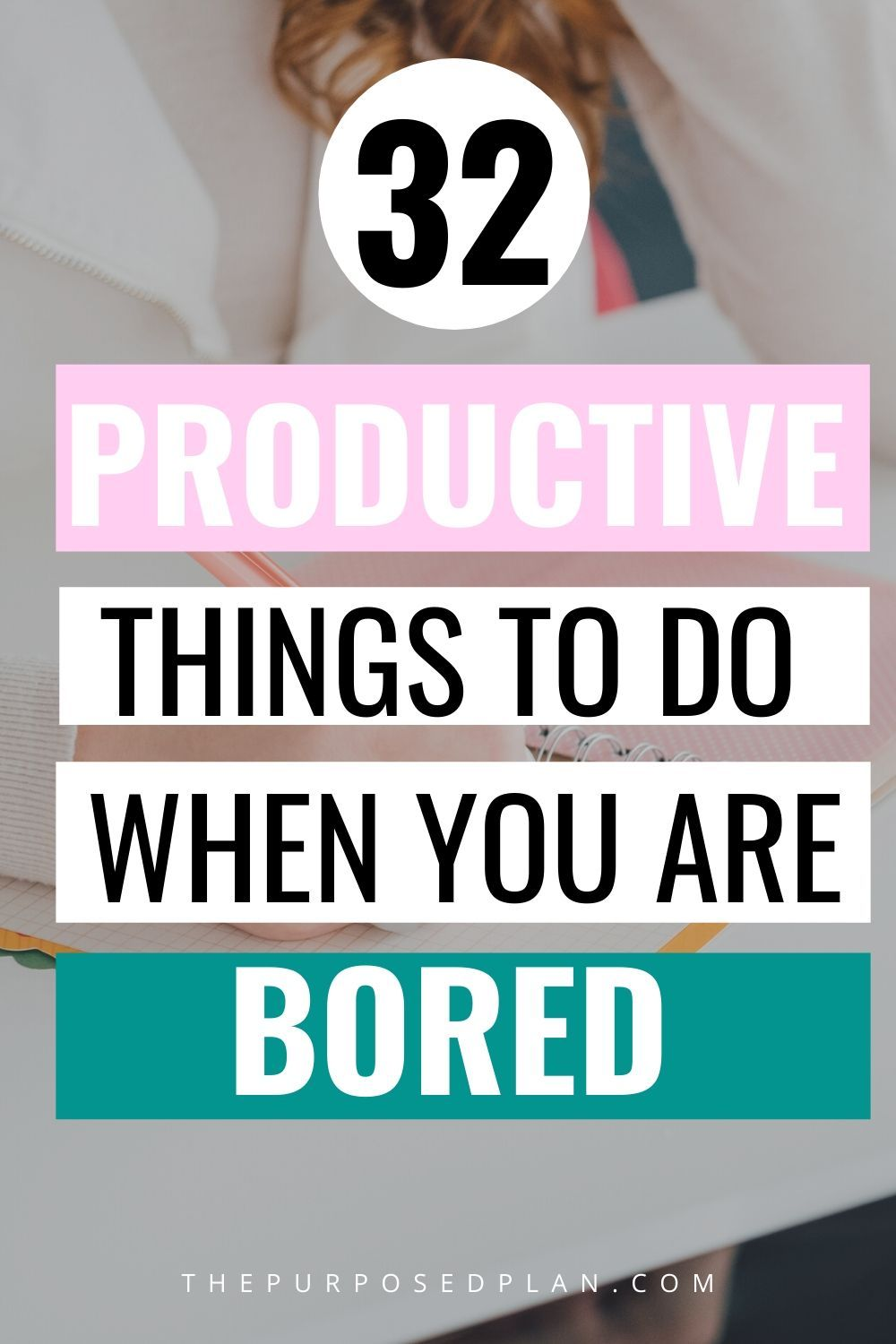 PRODUCTIVE THINGS TO DO WHEN BORED