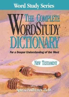 Complete Word Study Dictionary New Testament This Dictionary Series Is A Little Spendy On Sale The 4 Books Are 10 Word Study New Testament Bible Study Help