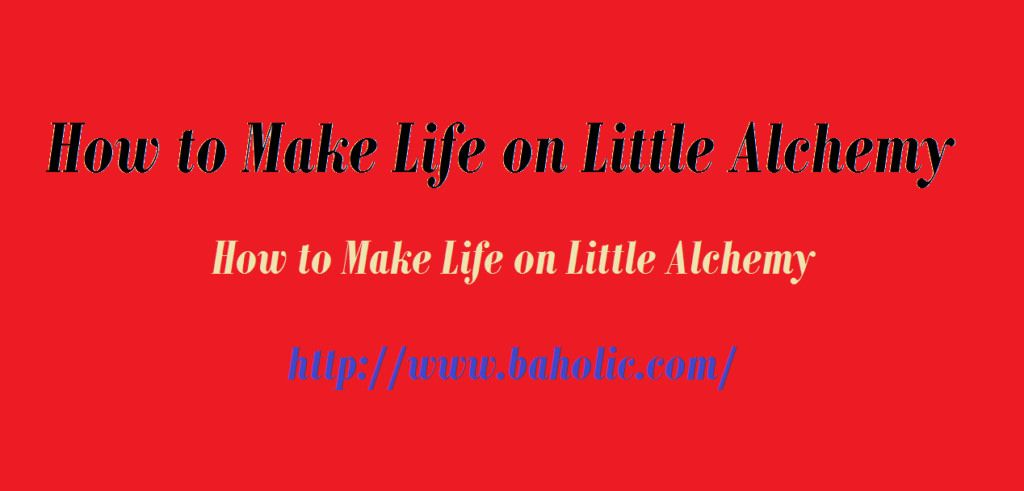 How To Make Life On Little Alchemy Little Alchemy How To Make Alchemy