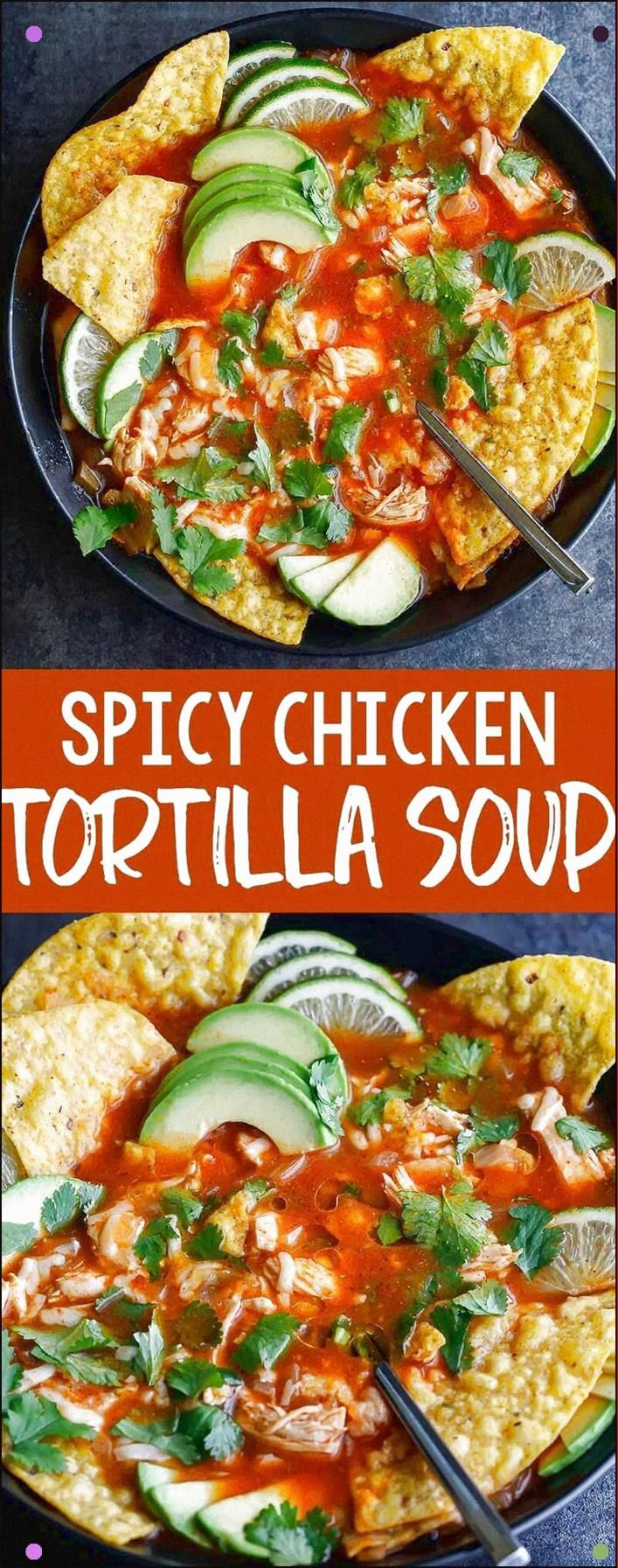 Spicy Chicken Tortilla Soup Is Fantastically Flavorful And Oh So Easy To Makethis Tasty One-Pot Soup Is Great The First Day And Even Better The Next