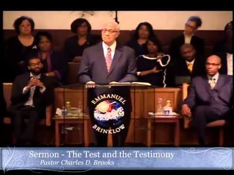 Pastor C D  Brooks - The Test & The Testimony  This sermon touches