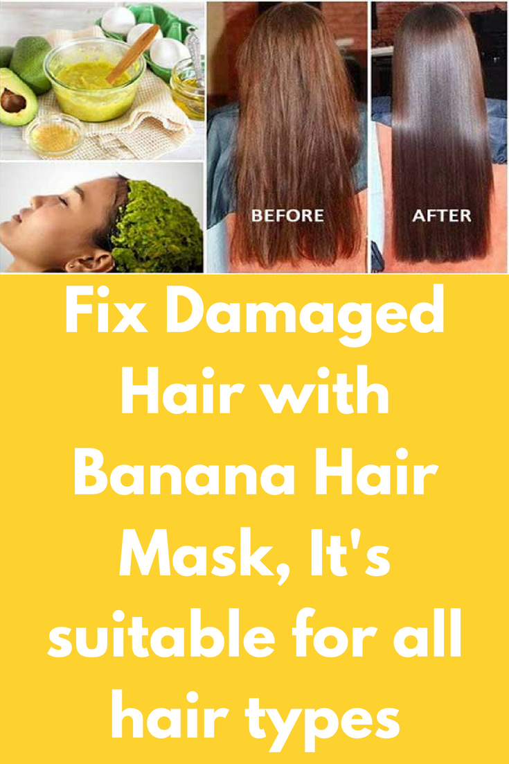 Fix Damaged Hair With Banana Hair Mask It S Suitable For All Hair Types Ingredients 1 Egg Yellow Banana For Hair Banana Hair Mask Moisturizing Hair Mask Diy