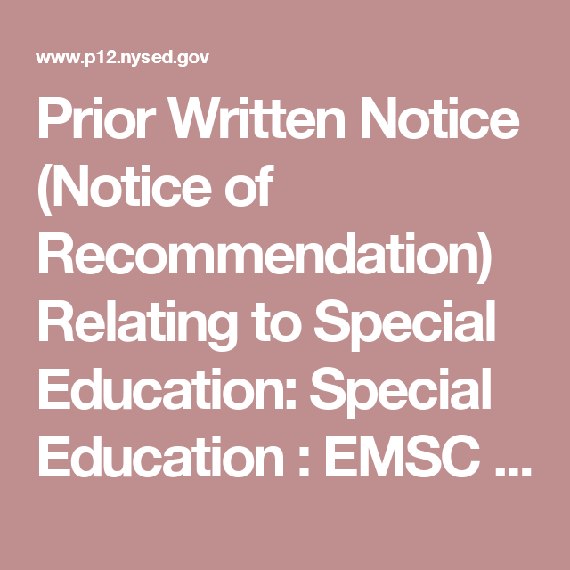 Prior Written Notice (Notice of Recommendation) Relating to Special Education: Special Education : EMSC : NYSED