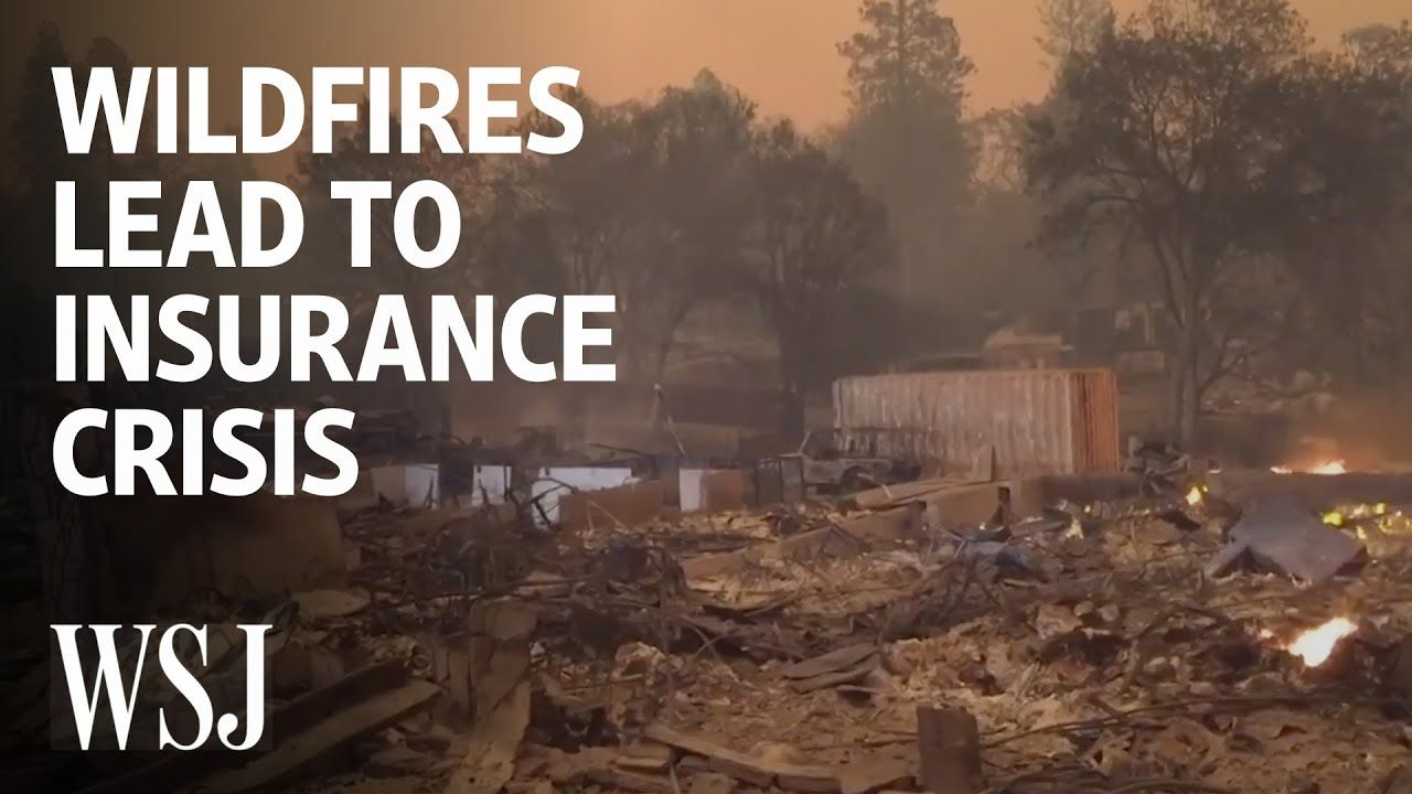 Why Wildfires Are Becoming An Insurance Nightmare Wsj Usa