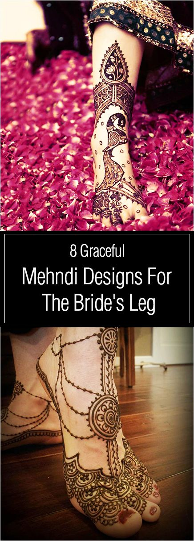 8 Graceful Mehendi Designs For The Bride's Leg