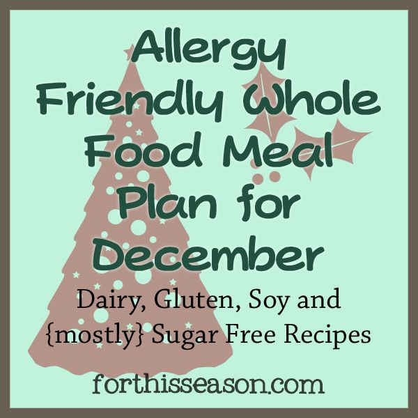 Allergy Friendly Whole Food Meal Plan for December