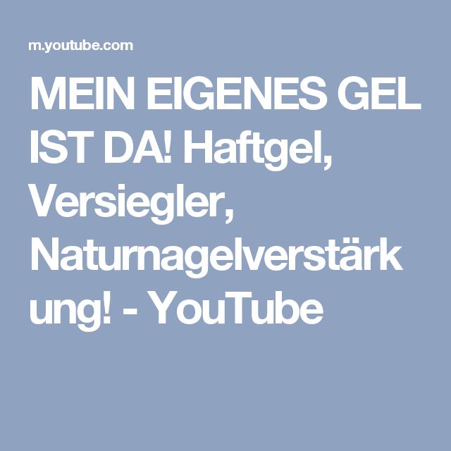 MEIN EIGENES GEL IST DA! Haftgel, Versiegler, Naturnagelverstärkung! - YouTube