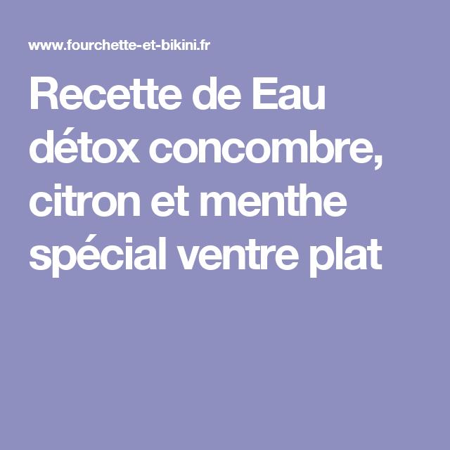 Recette de Eau détox concombre, citron et menthe spécial ventre plat
