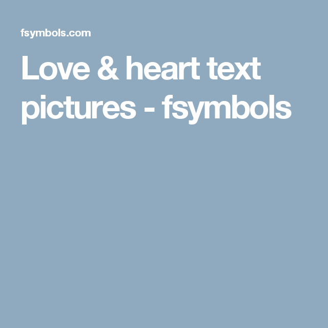 Love Heart Text Pictures Fsymbols Fonts Pinterest Text