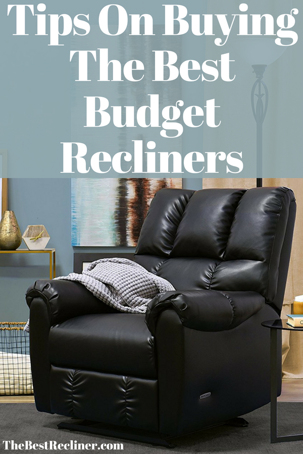 Tips On Buying The Best Budget Recliners Best Recliners For