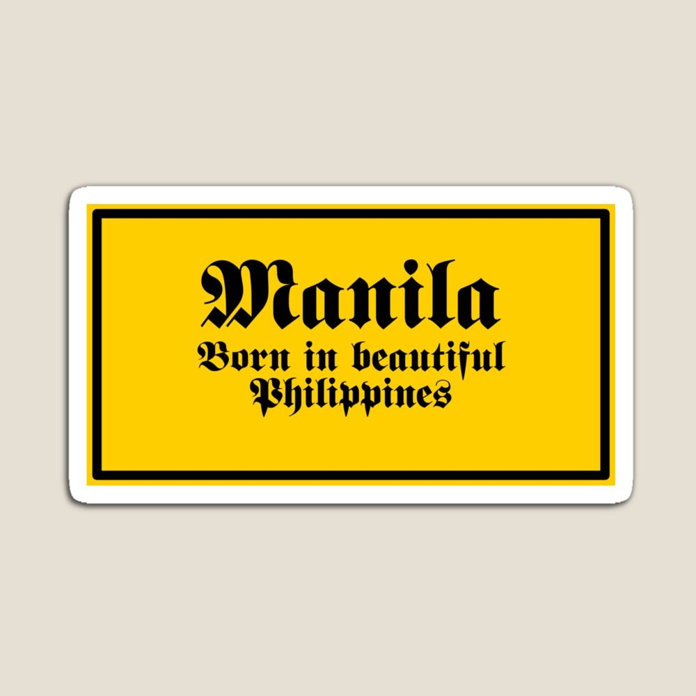 Manila Born In Beautiful Philippines Asia Magnet By Adamelsheimer [ 1000 x 1000 Pixel ]