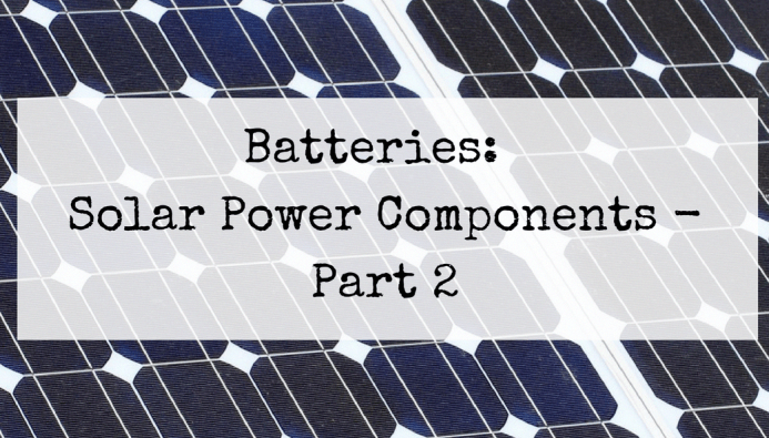 Batteries Solar Power Components Part 2 Solarpanels Solarenergy Solarpower Solargenerator Solarpanelkits Solarwaterheat In 2020 Solar Panels Solar Solar Technology