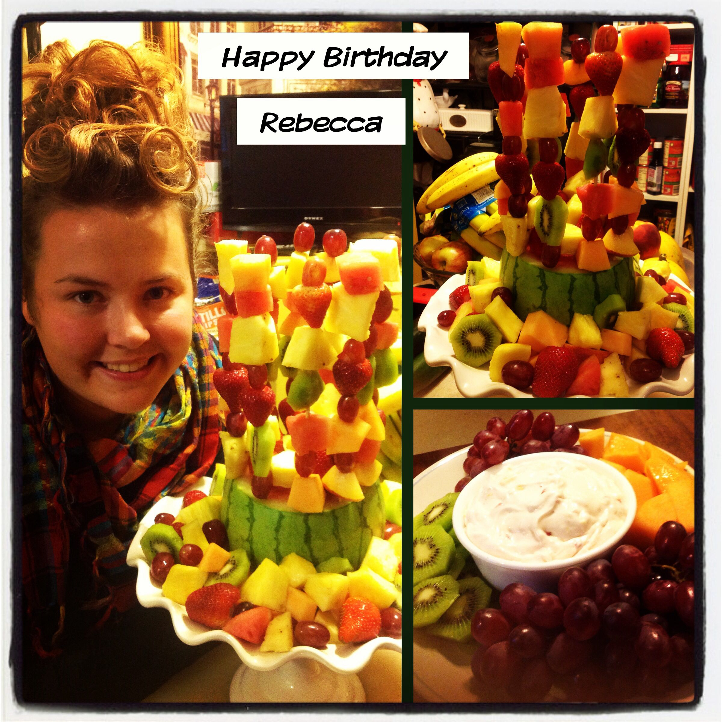 Happy Birthday Rebecca. Fruit Kabob Cake. (With Images