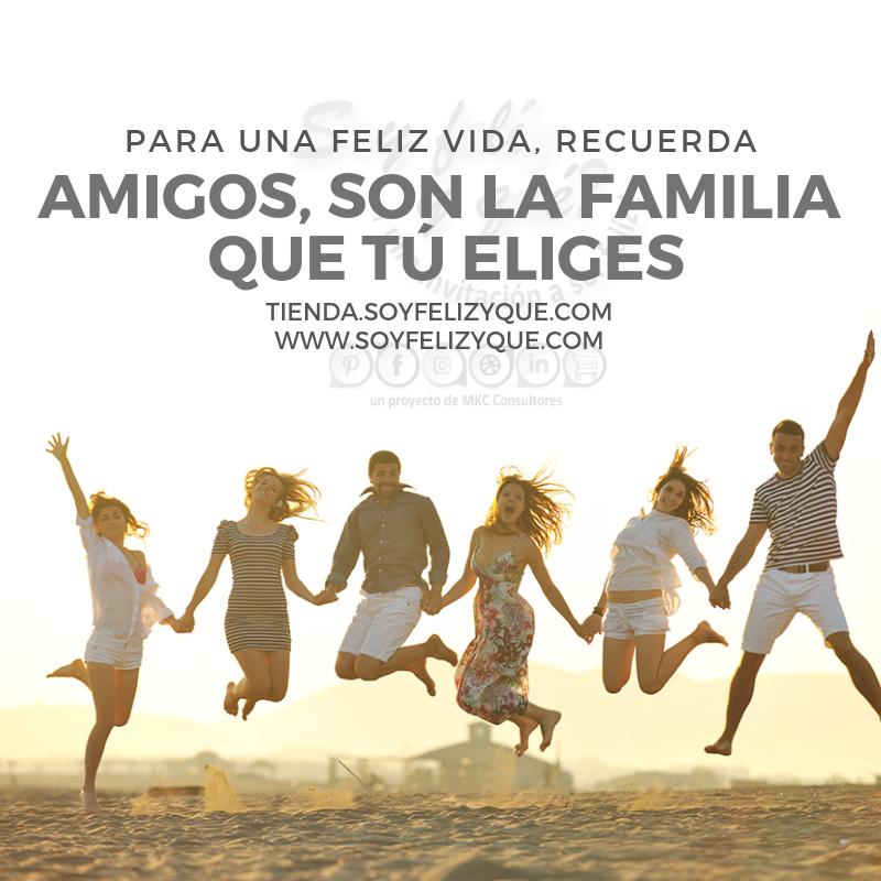 Amigos Son Familia Frases De Amistad Feliz De La Vida Los Amigos Son La Familia