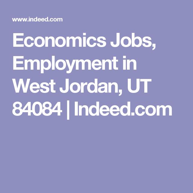 Economics Jobs Employment In West Jordan Ut 84084 Indeed Com Economics Employment Job