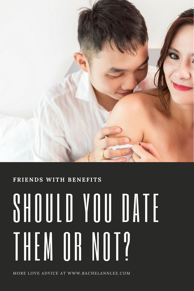 Friends with Benefits…Should You Date Them? Part 2