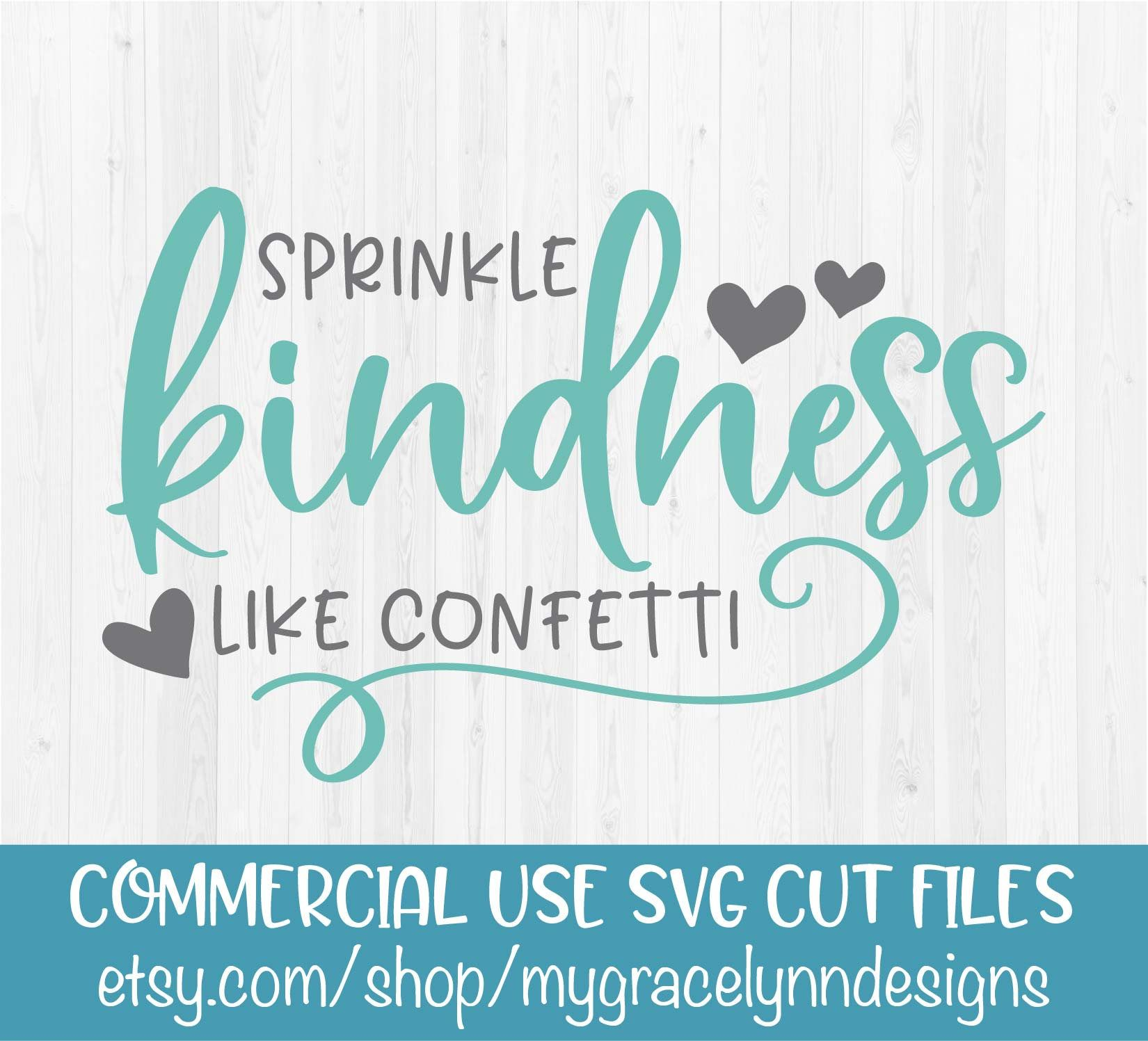 Sprinkle Kindness Like Confetti - Digital Cut File - SVG, DXF & PNG