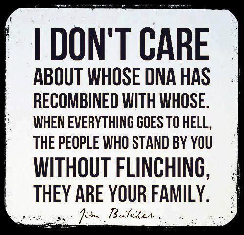 Dont Need Family Quotes Don T Care About Whose Dna Has Recombined