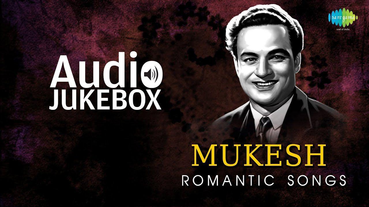Romantic Hits of Mukesh Old Hindi Love Songs Audio