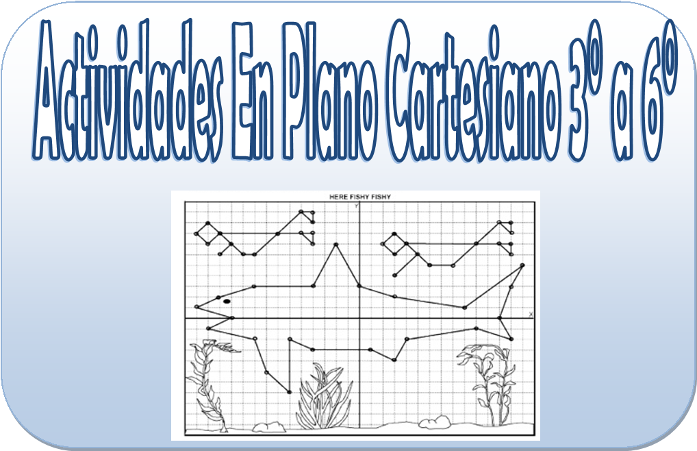 Figuras En Plano Cartesiano Para 3 A 6 De Primaria El Plano Cartesiano Actividades De Matematicas Planos