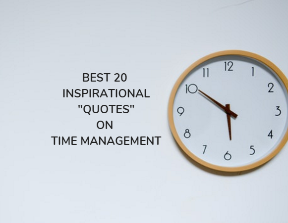 Top 20 Quotes On Time Management Inspiration And Motivation