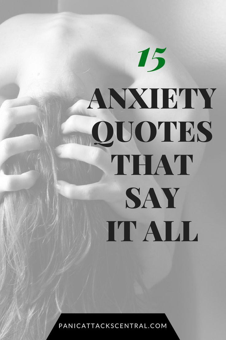 Quotes To Help With Anxiety 15 Quotes About Anxiety That Explain What It Feels Like  Anxiety