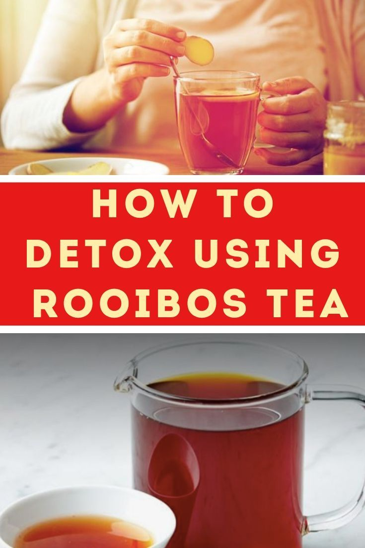 How to detox using rooibos tea a step by step guide