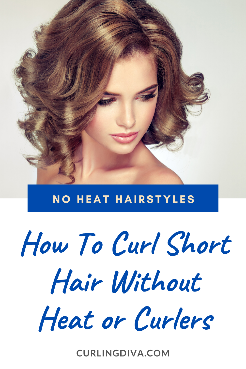 No Heat Hairstyles How To Curl Short Hair Without Heat Or Curlers In 2020 How To Curl Short Hair Hair Without Heat Curls No Heat