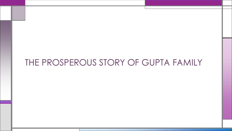 The prosperous story of gupta family