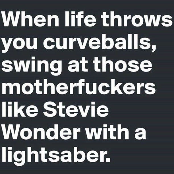 When Life Throws You Curveballs Funny Quotes Sarcastic Quotes Funny Thoughts