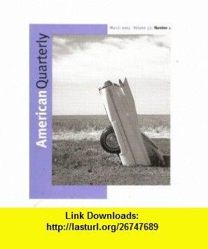 American Quarterly March 2005, Volume 57, Number 1 Marita Sturken ,   ,  , ASIN: B001J409BG , tutorials , pdf , ebook , torrent , downloads , rapidshare , filesonic , hotfile , megaupload , fileserve
