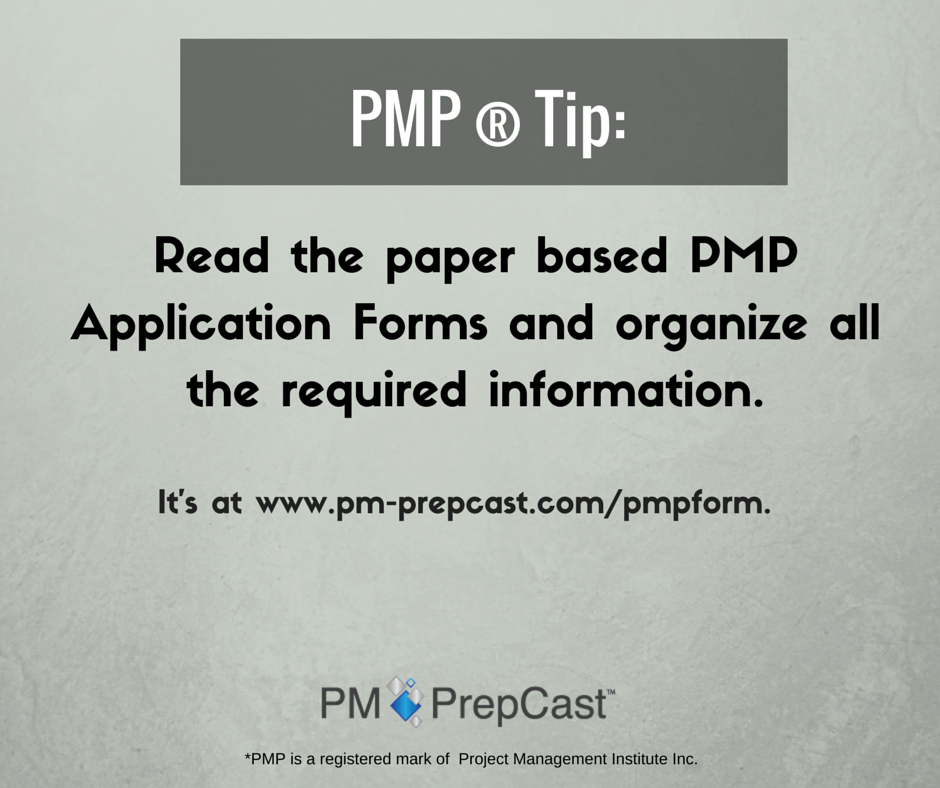 Pmp Tip Read The Paper Based Pmp Application Forms And Organize All The Required Information It S At Www Pm Prepcast Com P Pmp Exam Prep Pmp Exam Exams Tips