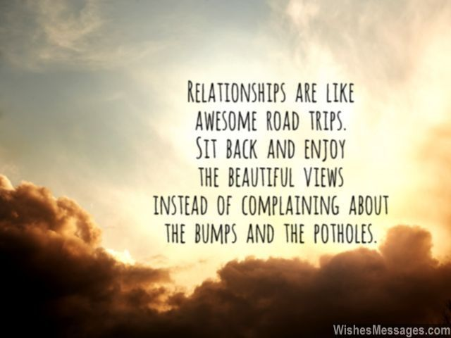 Love Quotes For Him Travel : Relationships are like awesome road trips. Sit back and enjoy the ...