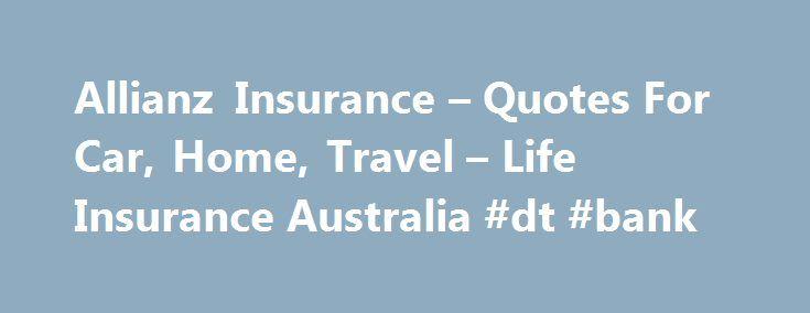 Allianz Insurance U2013 Quotes For Car, Home, Travel U2013 Life Insurance Australia  #dt