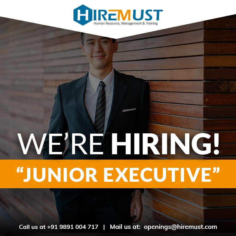 Hiring Junior Executive Experience Required 6 months