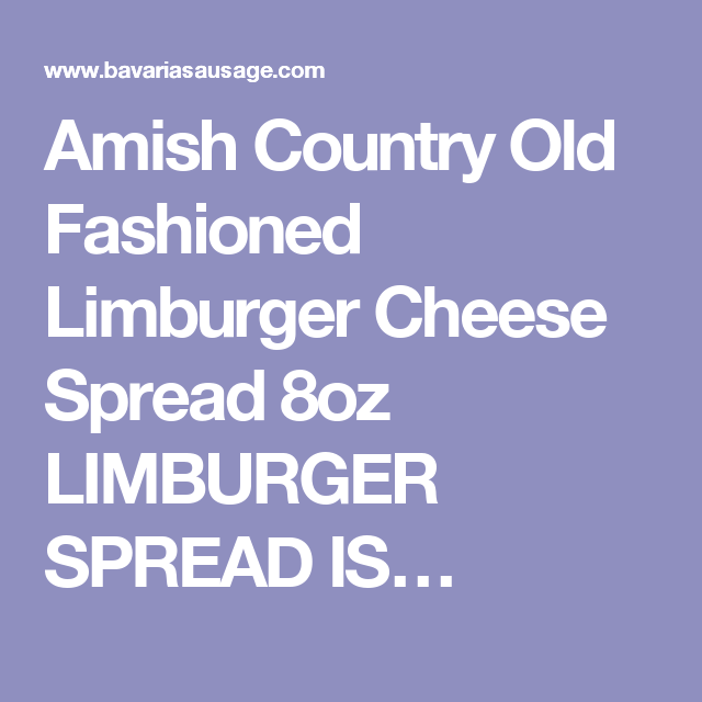 Amish Country Old Fashioned Limburger Cheese