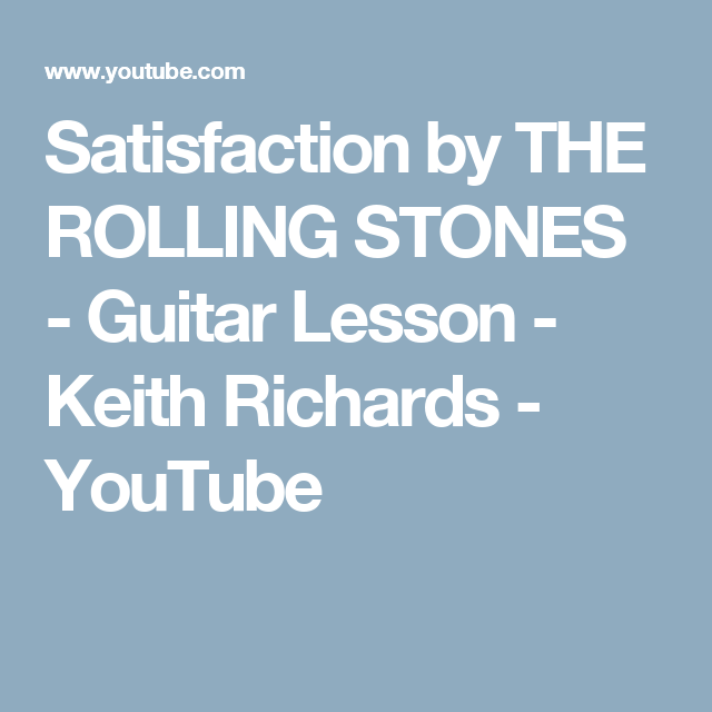 Satisfaction by THE ROLLING STONES - Guitar Lesson - Keith Richards ...