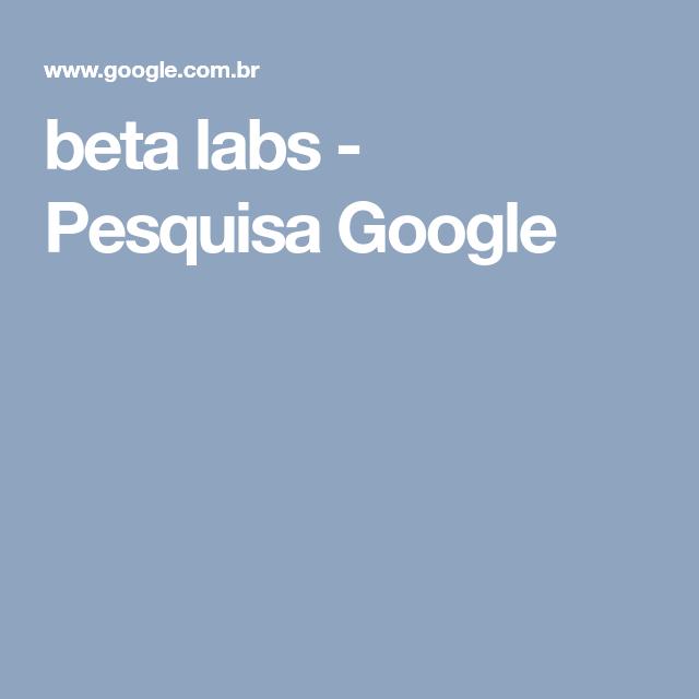 beta labs - Pesquisa Google