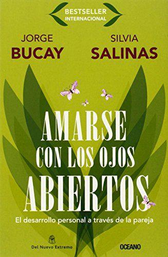 Amarse Con los Ojos Abiertos: El Desarrollo Personal A Traves de la Pareja (Biblioteca Jorge Bucay)