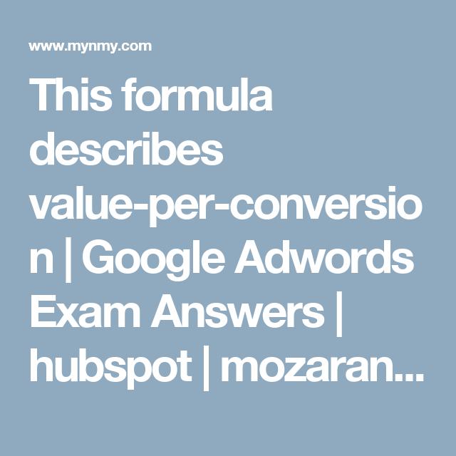 This formula describes value-per-conversion