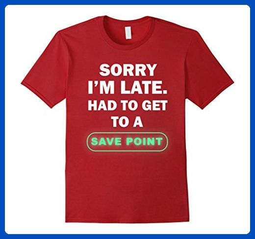 Mens Sorry I'm Late Funny Video Game Shirts | Gamer Gifts