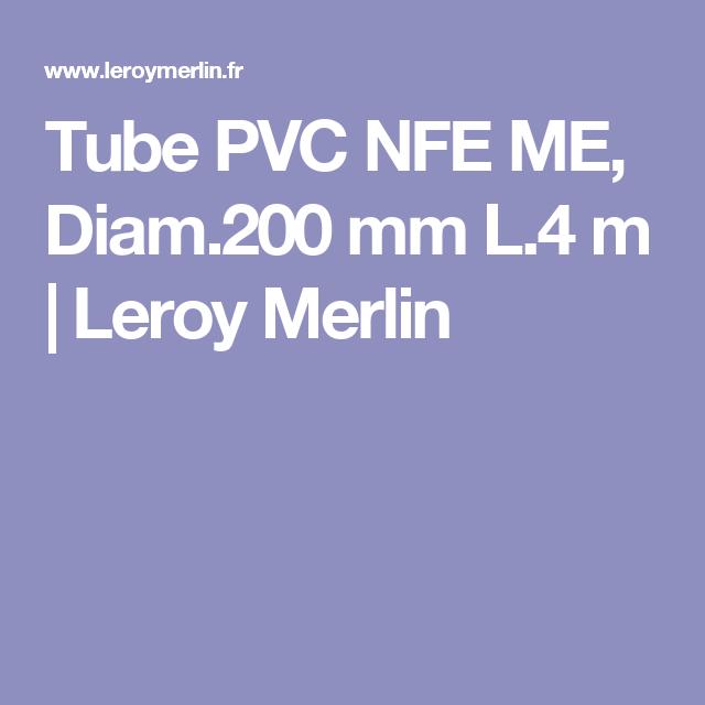 Tube Pvc Nfe Me Diam200 Mm L4 M Leroy Merlin Dėco Tube