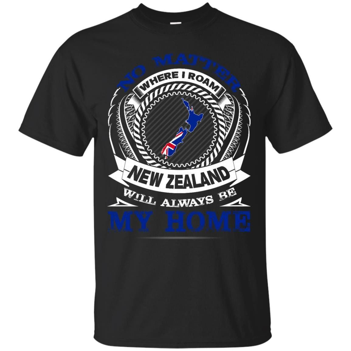 New Zealand T Shirts New Zealand Will Always Be My Home Shirts