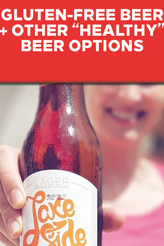 Gluten-Free Beer   Other  Healthy  Beer Options Gluten-free beer  unfiltered beer  unpasteurized beer  sour beer and more  These new types of beer not only taste better but have health benefits  #gluten #other #options #taste #better