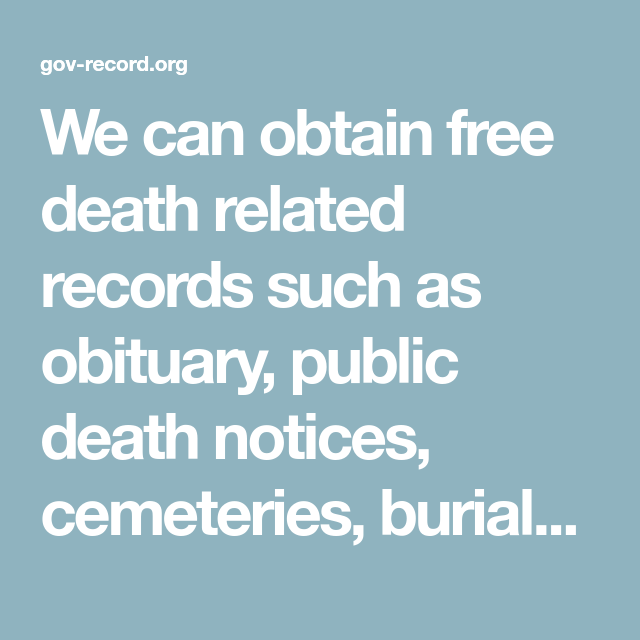 We Can Obtain Free Death Related Records Such As Obituary Public