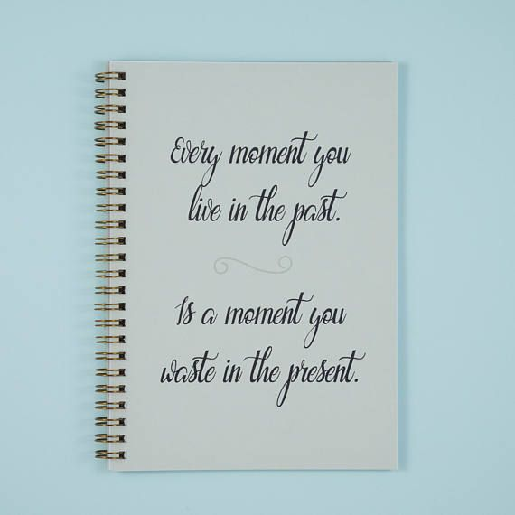 Motivational Quote Notebook Every Moment You