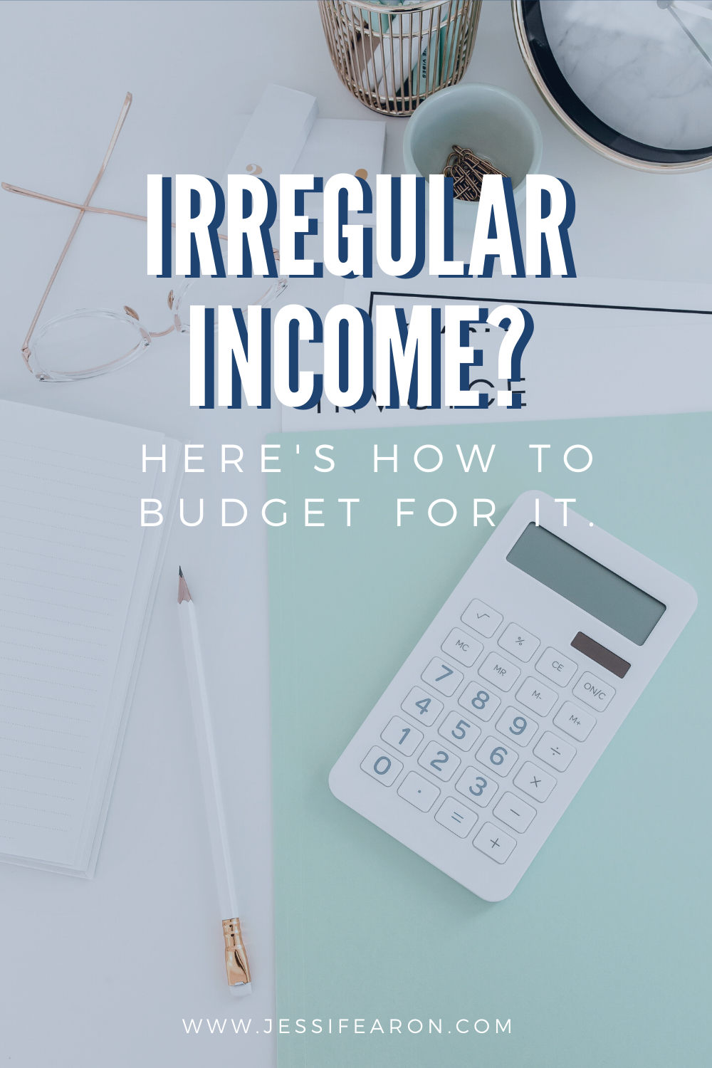 Got Irregular Income Here S How To Budget For It Jessi Fearon