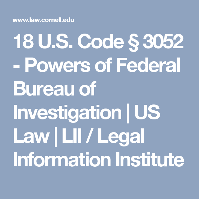 18 U.S. Code § 3052 - Powers of Federal Bureau of Investigation | US Law | LII / Legal Information Institute
