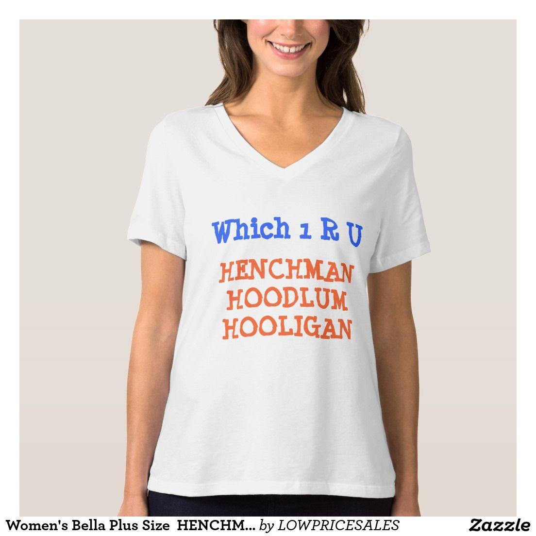 Zazzle t shirt design size - Women S Bella Plus Size Henchman Hoodlum Hooligan T Shirt