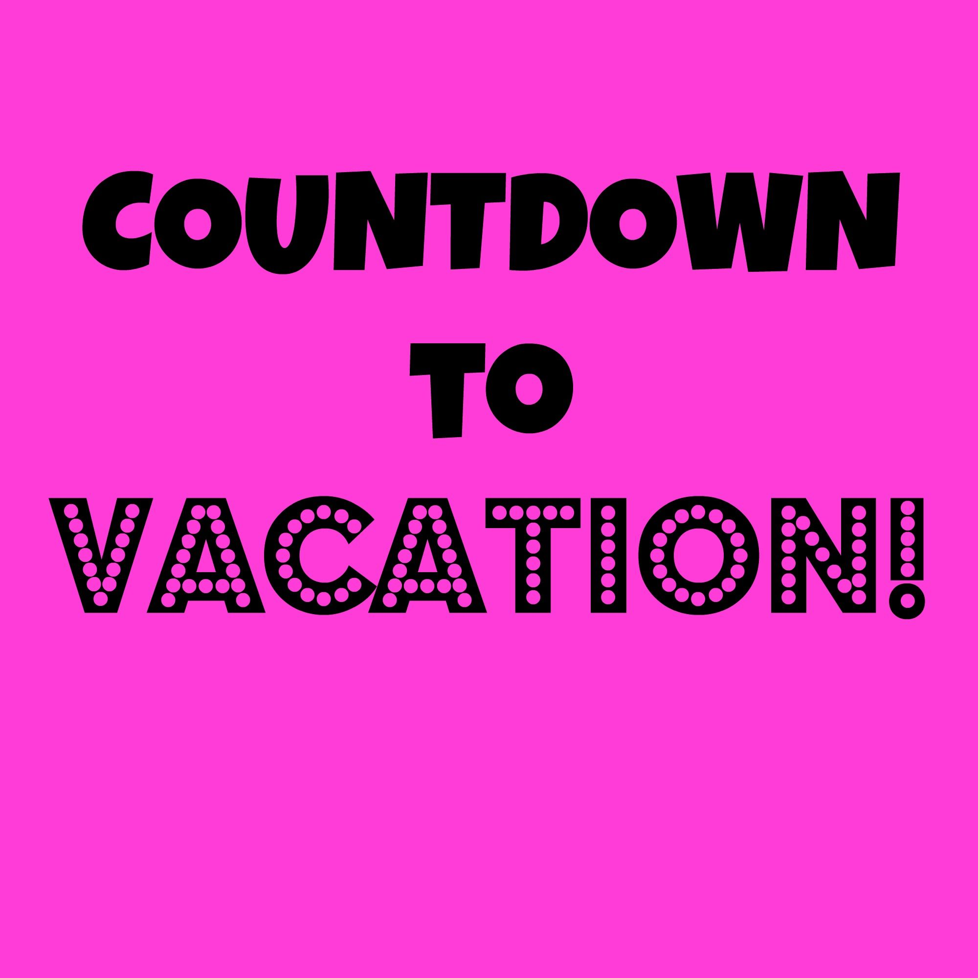 Countdown To Vacation 3 Days Vacation Countdown Quotes Countdown Quotes School Quotes Funny